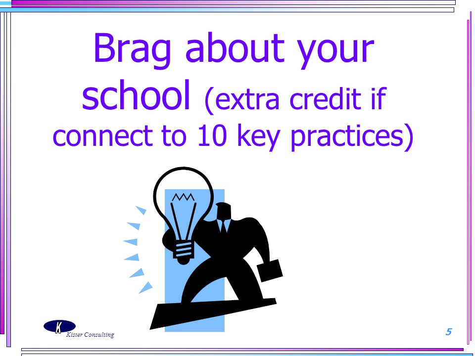Brag about your school (extra credit if connect to 10 key practices)