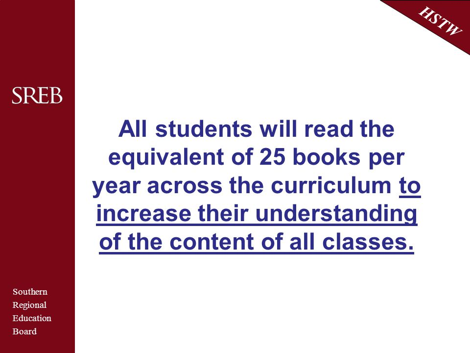 All students will read the equivalent of 25 books per year across the curriculum to increase their understanding of the content of all classes.