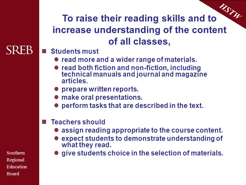 To raise their reading skills and to increase understanding of the content of all classes,