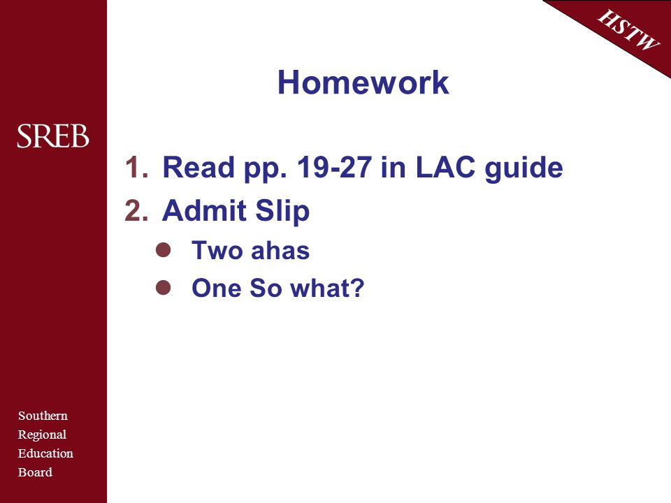 Homework Read pp in LAC guide Admit Slip Two ahas One So what