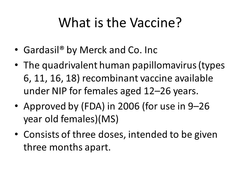 What is the Vaccine Gardasil® by Merck and Co. Inc