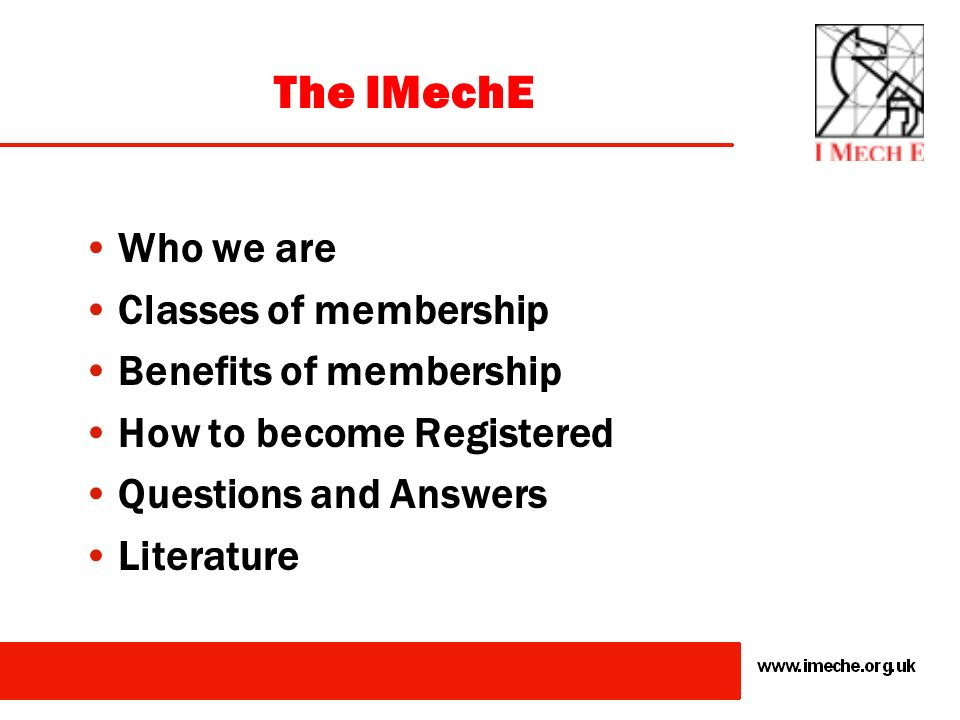 The IMechE Who we are Classes of membership Benefits of membership