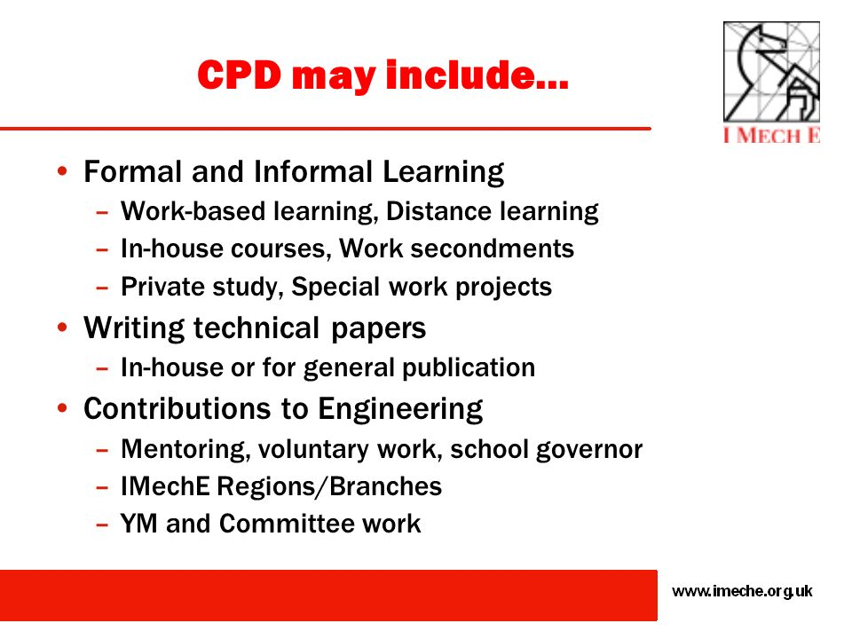 CPD may include... Formal and Informal Learning