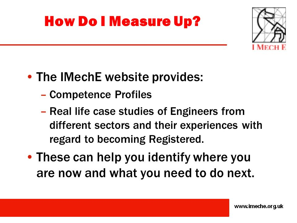 How Do I Measure Up The IMechE website provides: