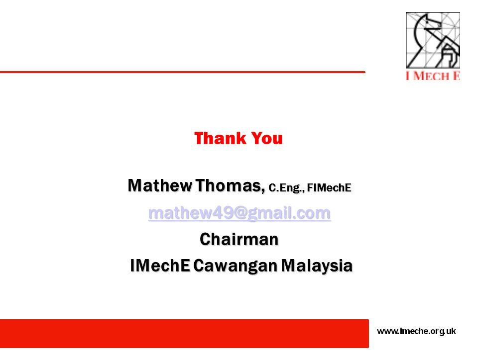 Mathew Thomas, C.Eng., FIMechE IMechE Cawangan Malaysia