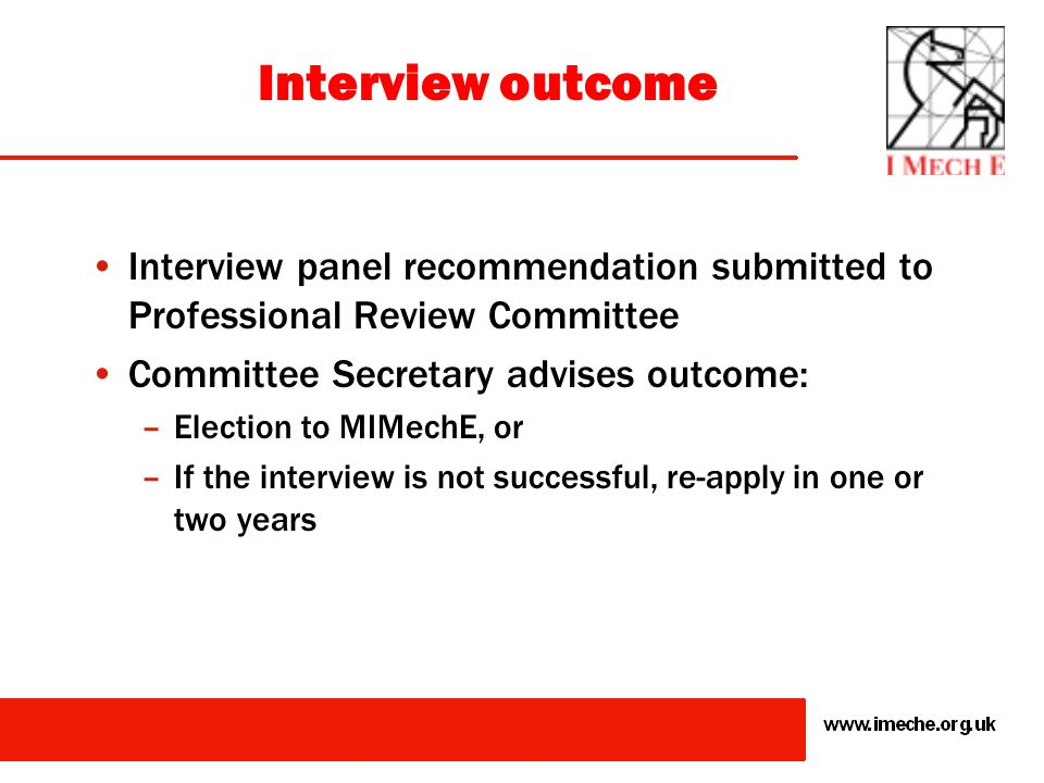 Interview outcome Interview panel recommendation submitted to Professional Review Committee. Committee Secretary advises outcome: