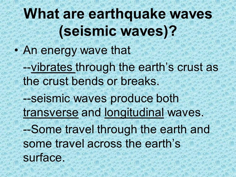 What are earthquake waves (seismic waves)