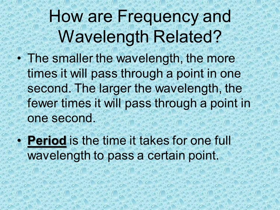 How are Frequency and Wavelength Related