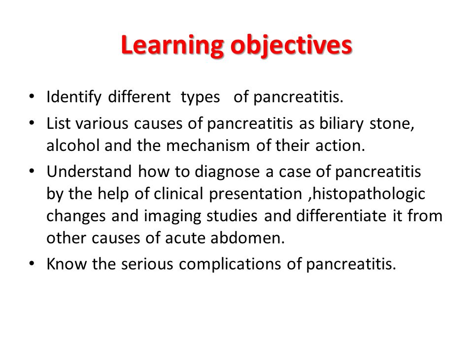 Learning objectives Identify different types of pancreatitis.