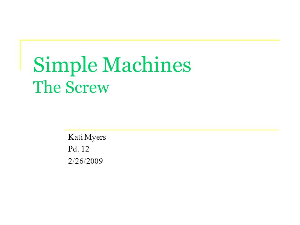 Simple Machines The Screw