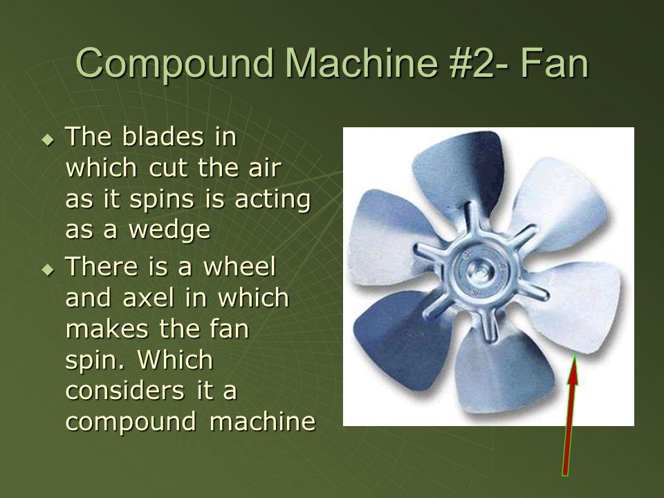 Compound Machine #2- Fan