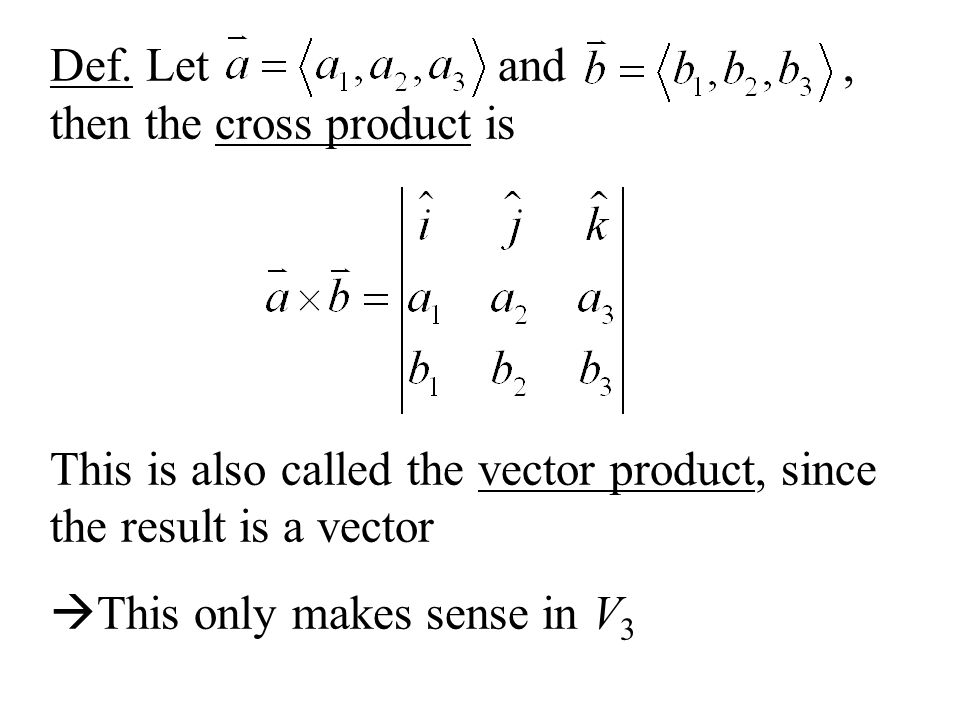 Def. Let and , then the cross product is