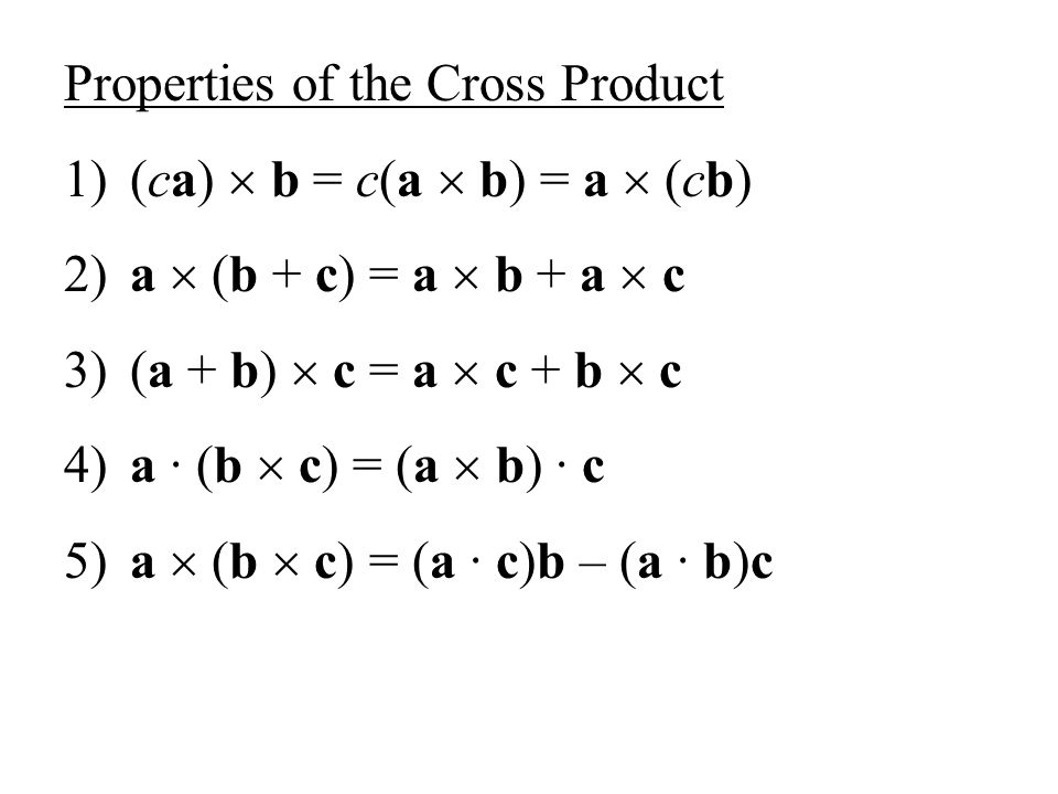 Properties of the Cross Product
