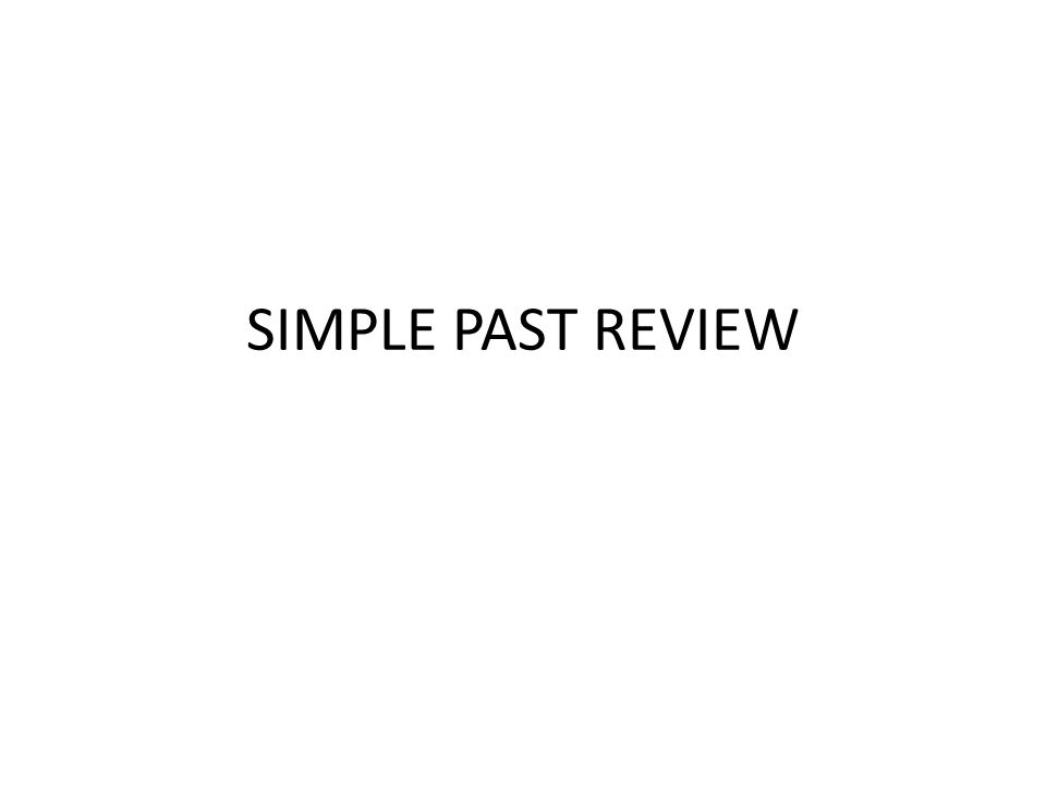 SIMPLE PAST REVIEW