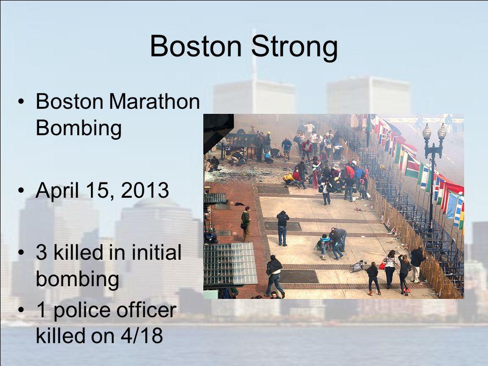Boston Strong Boston Marathon Bombing April 15, 2013