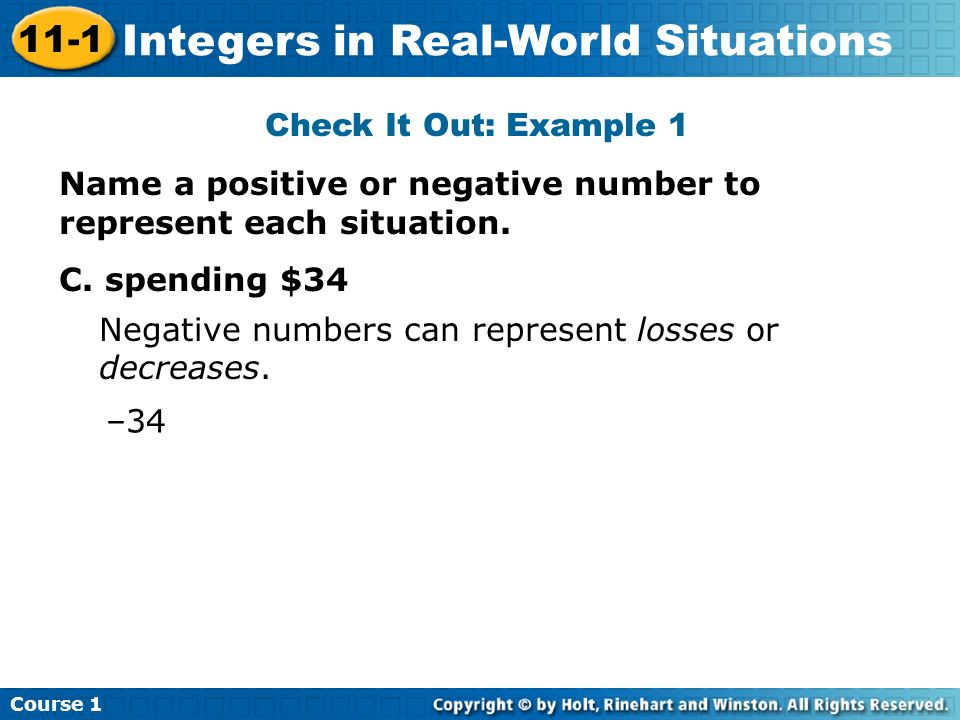 Check It Out: Example 1 Name a positive or negative number to represent each situation. C. spending $34.
