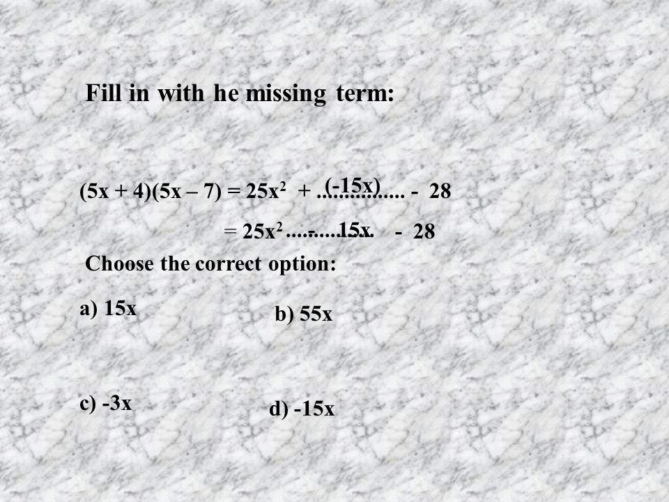 Fill in with he missing term: