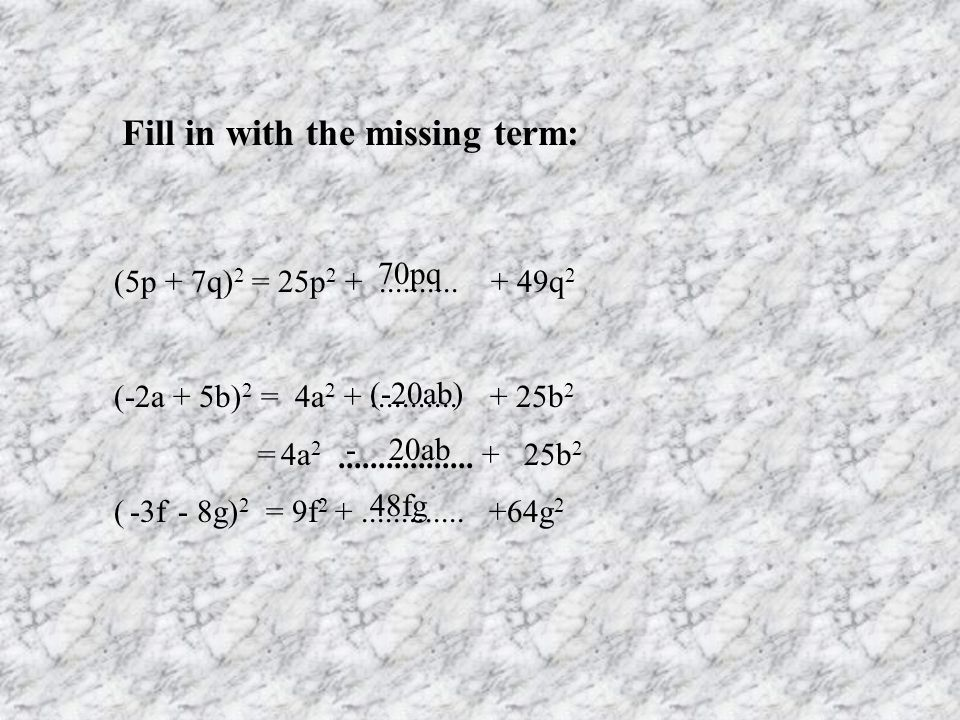 Fill in with the missing term: