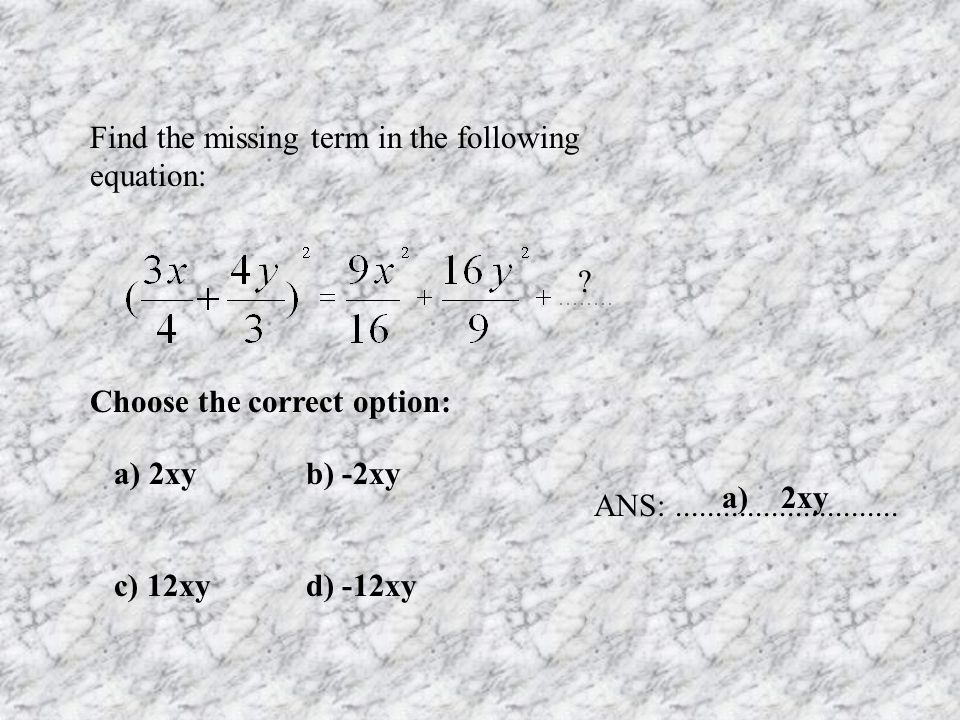 Find the missing term in the following equation: