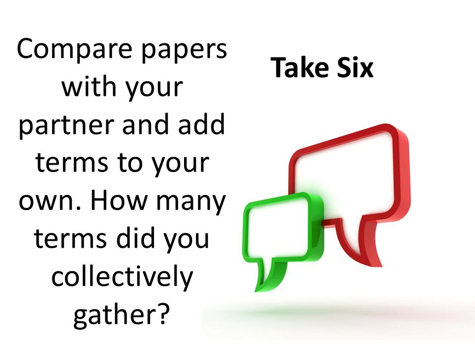 Compare papers with your partner and add terms to your own