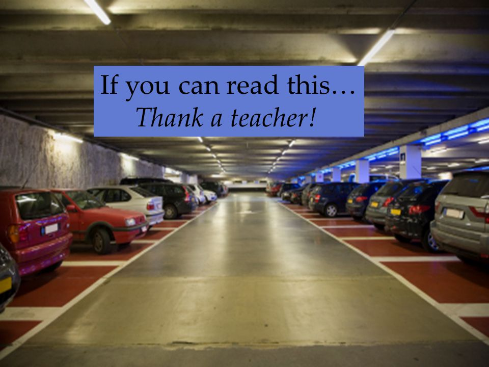 If you can read this… Thank a teacher!