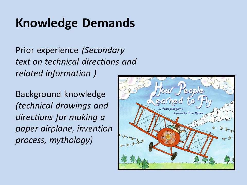 Knowledge Demands Prior experience (Secondary text on technical directions and related information )