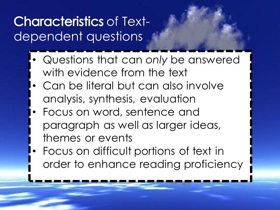 Characteristics of Text-dependent questions