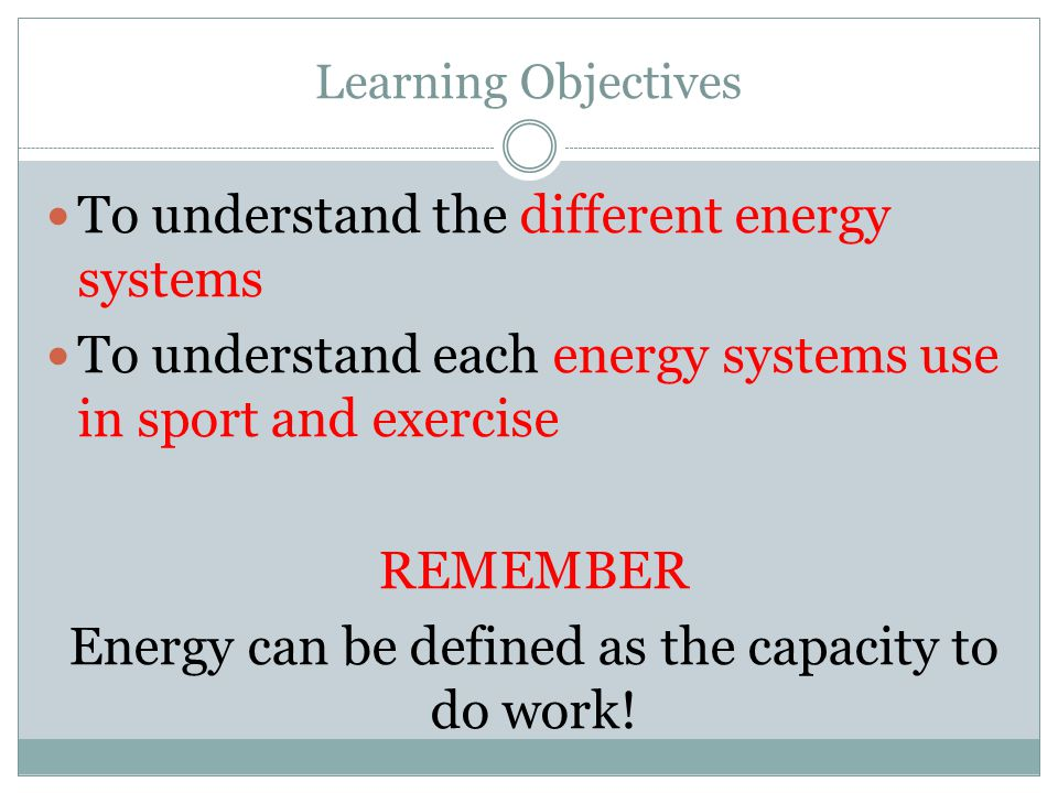 Energy can be defined as the capacity to do work!