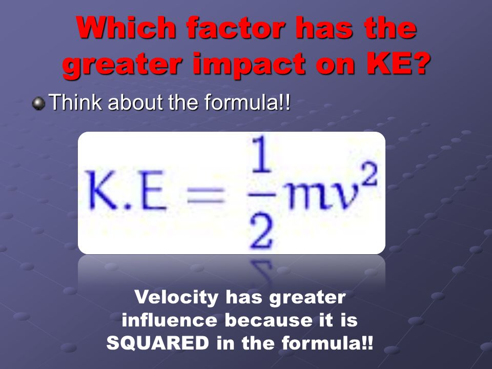 Which factor has the greater impact on KE
