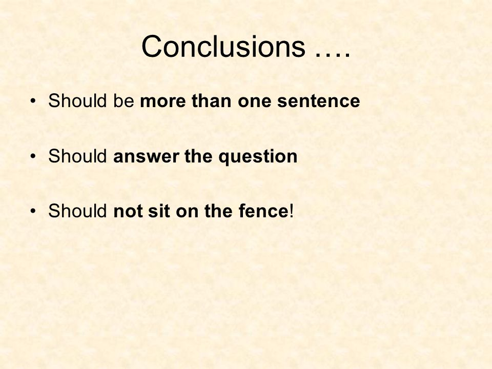 Conclusions …. Should be more than one sentence