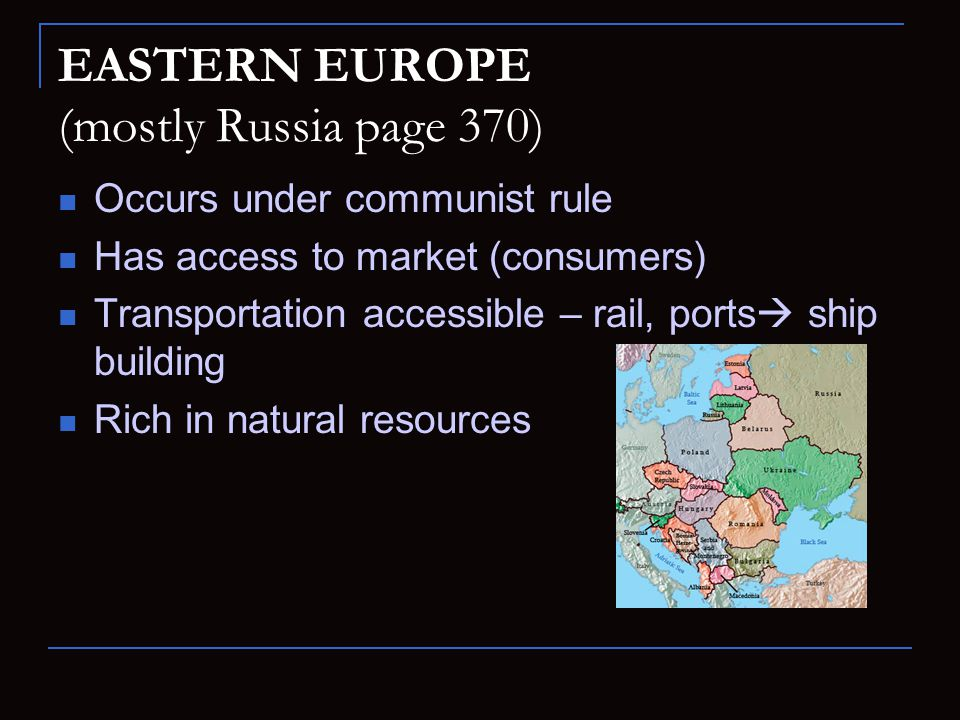 EASTERN EUROPE (mostly Russia page 370)