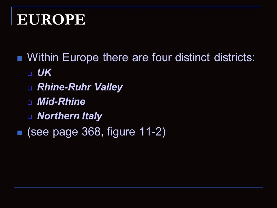 EUROPE Within Europe there are four distinct districts: