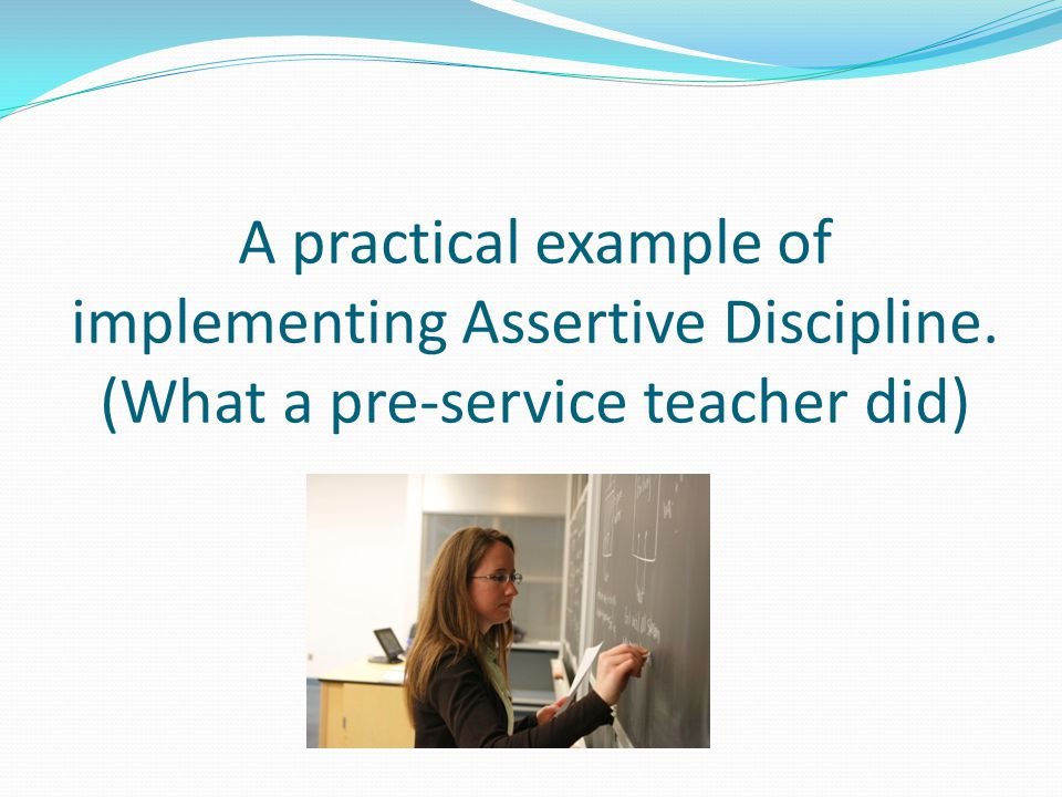 A practical example of implementing Assertive Discipline
