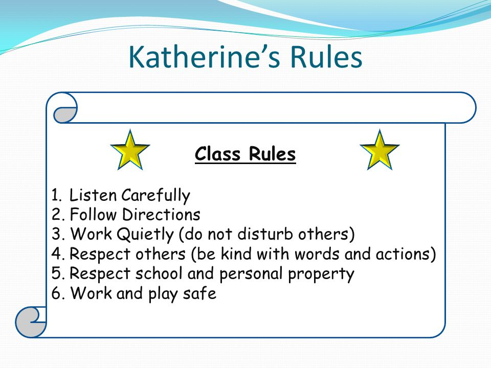 Katherine's Rules Class Rules Listen Carefully Follow Directions