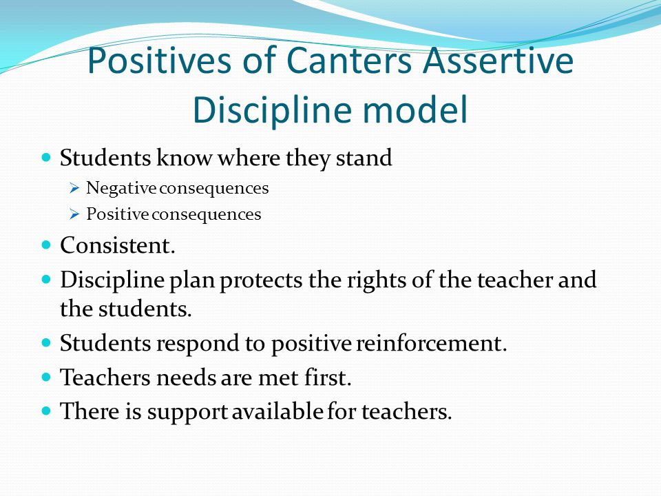 Positives of Canters Assertive Discipline model