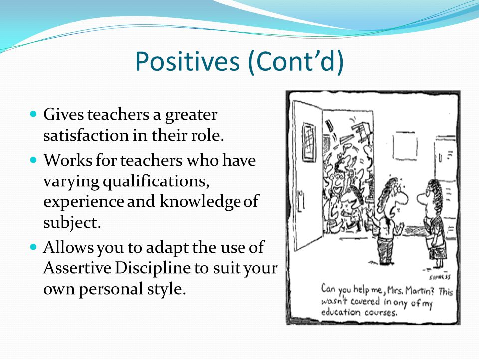 Positives (Cont'd) Gives teachers a greater satisfaction in their role.