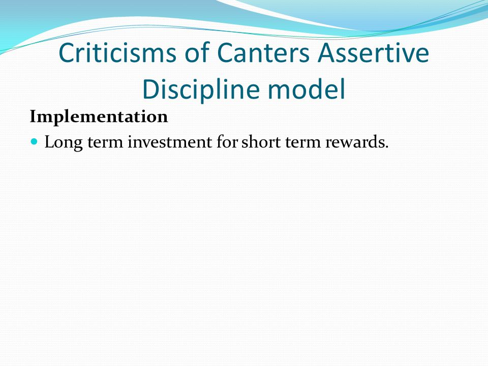 Criticisms of Canters Assertive Discipline model