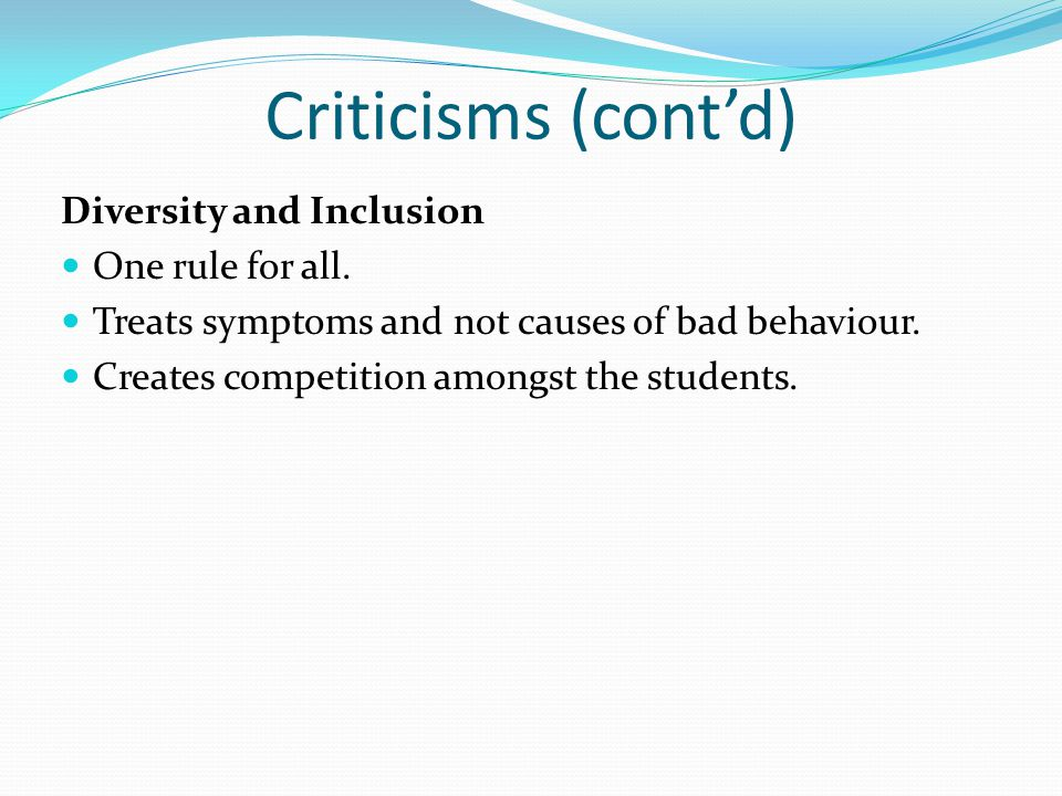 Criticisms (cont'd) Diversity and Inclusion One rule for all.