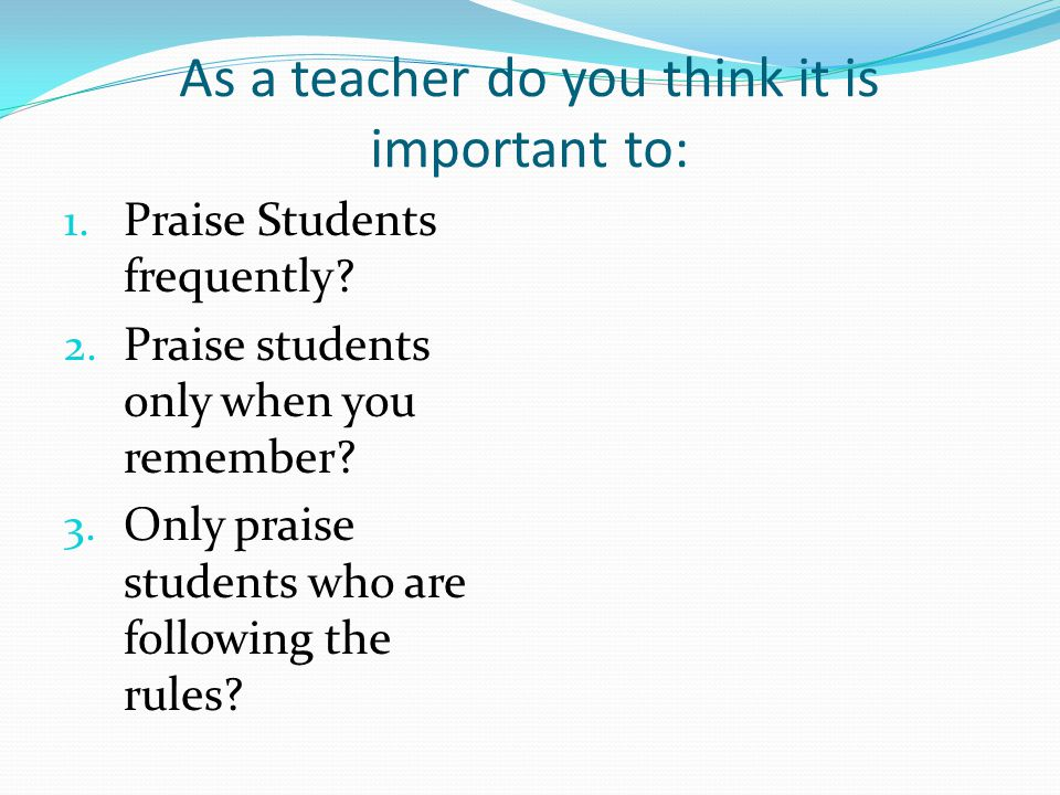 As a teacher do you think it is important to: