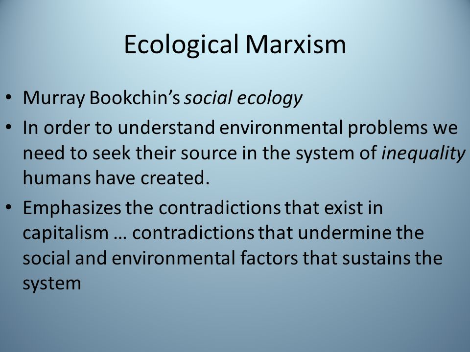 Ecological Marxism Murray Bookchin's social ecology
