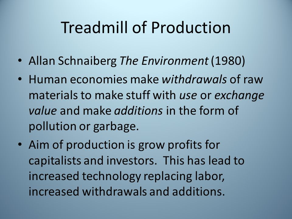 Treadmill of Production