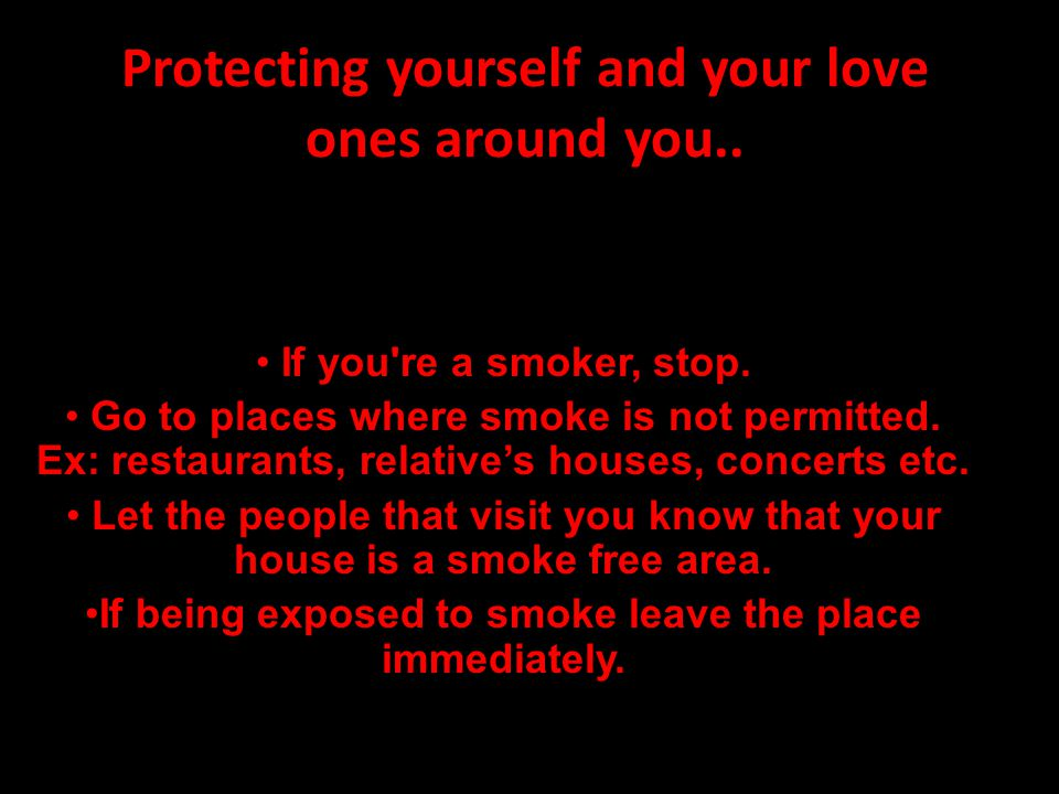 Protecting yourself and your love ones around you..