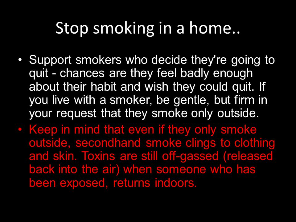 Stop smoking in a home..
