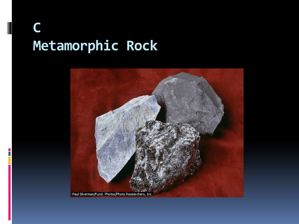 C Metamorphic Rock