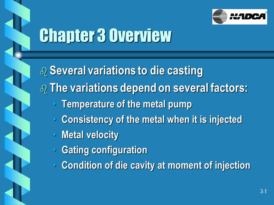 Chapter 3 Overview Several variations to die casting