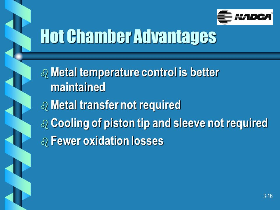 Hot Chamber Advantages