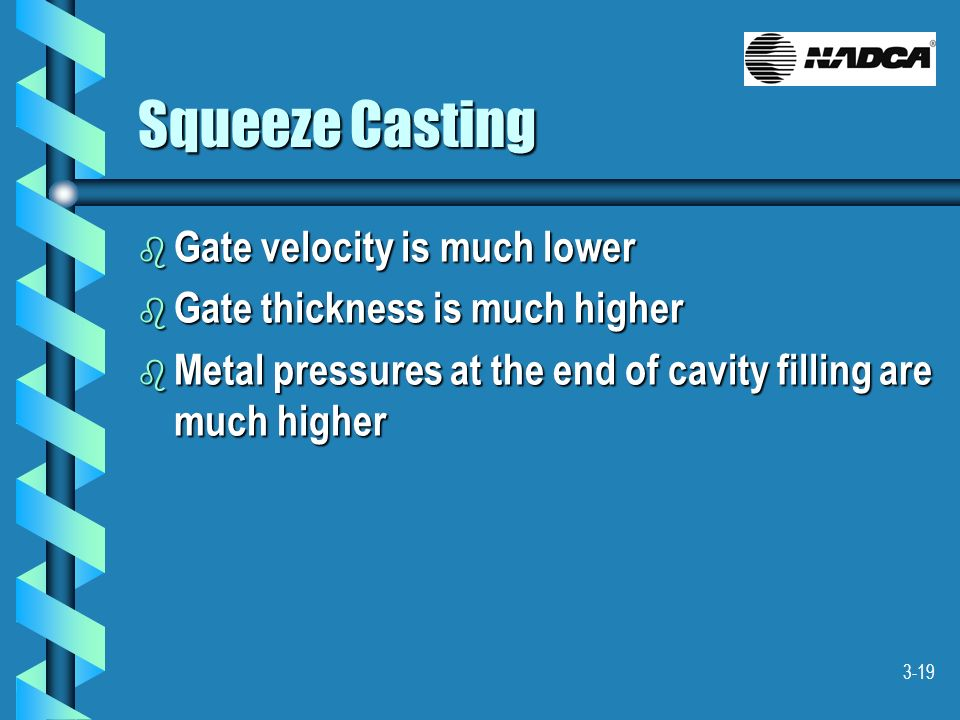 Squeeze Casting Gate velocity is much lower