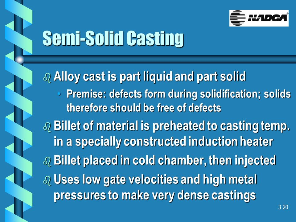 Semi-Solid Casting Alloy cast is part liquid and part solid