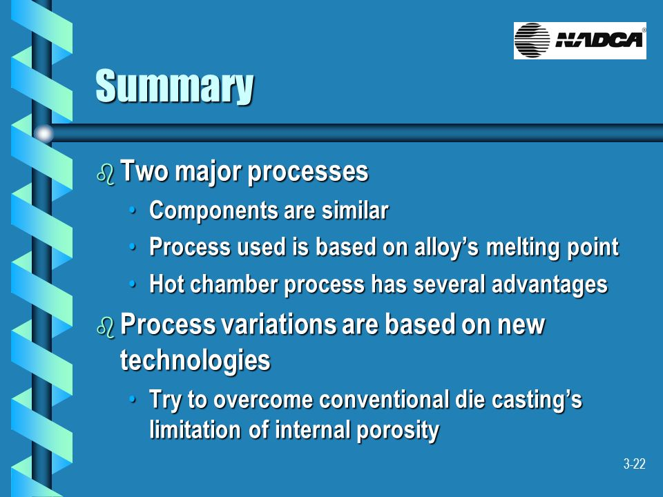 Summary Two major processes