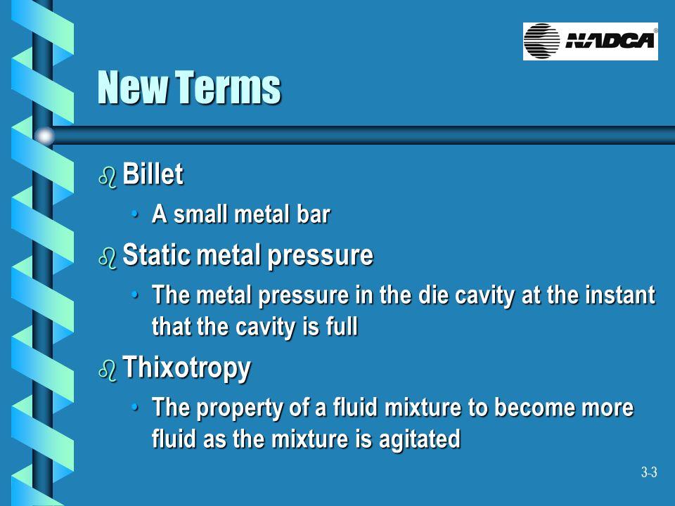 New Terms Billet Static metal pressure Thixotropy A small metal bar